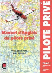 Manuel d'anglais du pilote privé. Volume 1, Communications radio, information météo