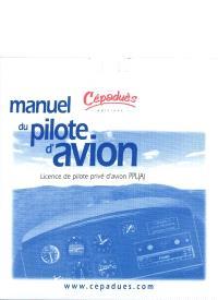 Manuel du pilote d'avion : licence de pilote privé PPL(A)