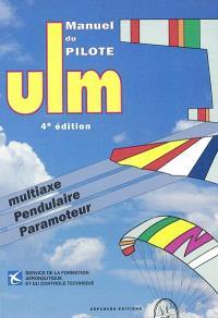 Manuel du pilote ULM : multiaxe, pendulaire, paramoteur