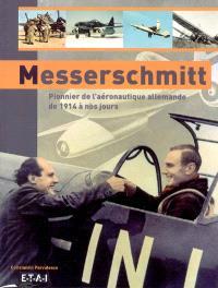 Messerschmitt : pionnier de l'aéronautique allemande de 1914 à nos jours