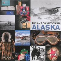 Un siècle d'aviation en Alaska