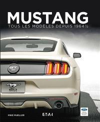 Mustang : tous les modèles depuis 1964 1-2