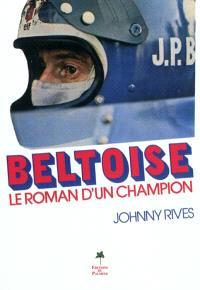 Beltoise : le roman d'un champion