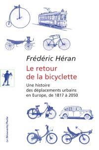 Le retour de la bicyclette : une histoire des déplacements urbains en Europe, de 1817 à 2050