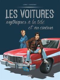 Les voitures mythiques à la télé et au cinéma. Volume 2