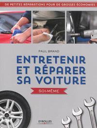 Entretenir et réparer sa voiture soi-même : de petites réparations pour de grosses économies