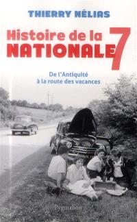 Histoire de la nationale 7 : de l'Antiquité à la route des vacances