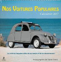 Nos voitures populaires : calendrier 2017 : les voitures françaises cultes de nos parents et de nos grands-parents !