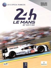 24 h Le Mans 2015 : 83e édition : the yearbook of the greatest endurance race in the world
