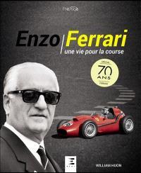 Enzo Ferrari : une vie pour la course