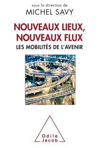 Nouveaux lieux, nouveaux flux : les mobilités de l'avenir