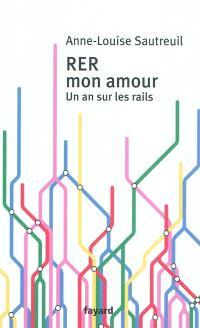 RER mon amour : un an sur les rails