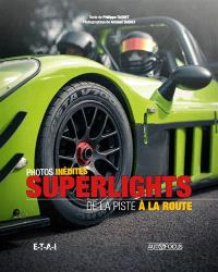Superlights : de la piste à la route