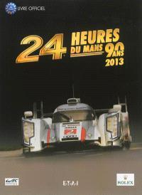 24 heures du Mans 2013 : 90 ans : le livre officiel