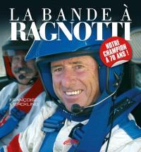 La bande à Ragnotti