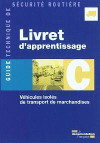 Livret d'apprentissage C : véhicules isolés de transport de marchandises