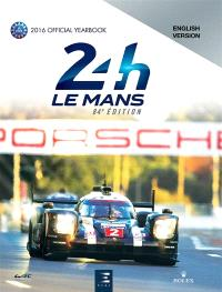 24 h Le Mans : 84e édition : the yearbook of the greatest endurance race in the world