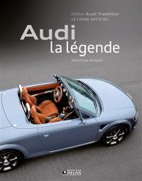 Audi, la légende : le livre officiel