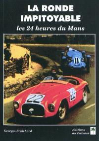 La ronde impitoyable : les 24 heures du Mans