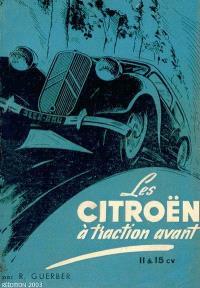 Les Citroën à traction avant 11 & 15 cv : structure générale, le moteur et ses auxiliaires, la transmission, la direction et les freins, conduite, entretien, pannes, la voiture d'occasion