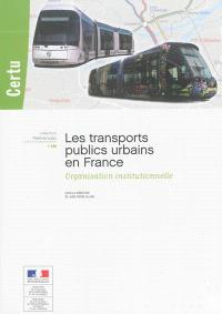 Les transports publics urbains en France : organisation institutionnelle