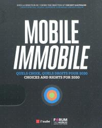Mobile, immobile : quels choix, quels droits pour 2030 = Mobile, immobile : choices and rights for 2030