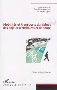 Mobilités et transports durables : des enjeux sécuritaires et de santé = Mobilities and sustainable transport : security and health stakes
