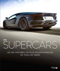Supercars : les 100 voitures les plus exceptionnelles de tous les temps