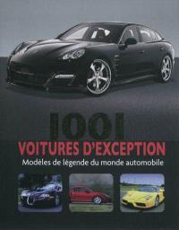 1.001 voitures d'exception : modèles de légende du monde automobile
