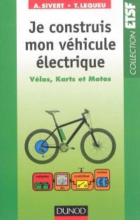 Je construis mon véhicule électrique : vélos, karts et motos