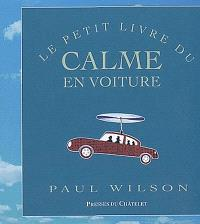 Le petit livre du calme en voiture