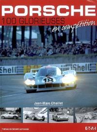 Porsche : 100 glorieuses en compétition