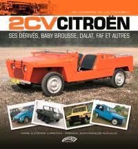 2 CV Citroën : ses dérivés, Baby Brousse, Dalat, FAF et autres