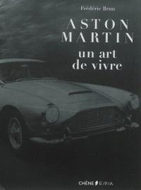 Aston Martin : un art de vivre