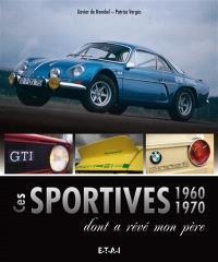 Ces sportives 1960 et 1970 dont a rêvé mon père