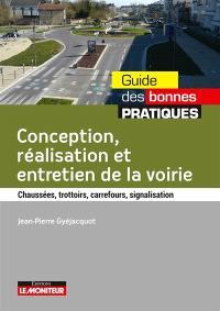 Conception, réalisation et entretien de la voirie : chaussées, trottoirs, carrefours, signalisation