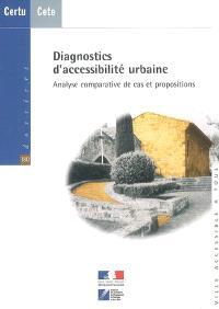 Diagnostics d'accessibilté urbaine : analyse comparative de cas et propositions