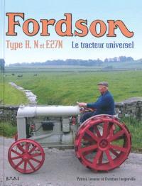 Fordson, le tracteur universel : type H, N et E27N