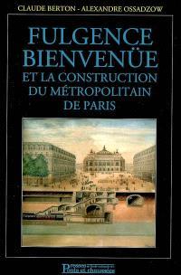 Fulgence Bienvenüe et la construction du métropolitain de Paris