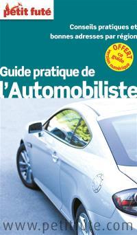 Guide pratique de l'automobiliste : 2014 : conseils pratiques et bonnes adresses par région