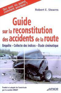 Guide sur la reconstitution des accidents de la route : enquête, collecte des indices, étude cinématique