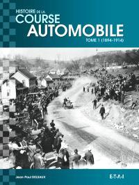 Histoire de la course automobile. Volume 1, 1894-1914