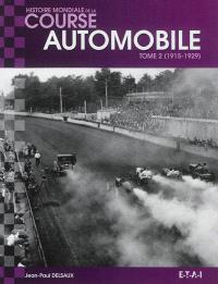 Histoire mondiale de la course automobile. Volume 2, 1915-1929