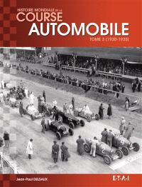Histoire mondiale de la course automobile. Volume 3, 1930-1935