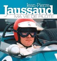 Jean-Pierre Jaussaud : ma vie de pilote