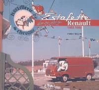 L'estafette Renault de mon père : 1959-1980