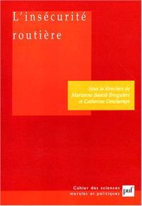 L'insécurité routière : les accidents de la route sont-ils une fatalité ? : rapport de l'Académie des sciences morales et politiques, juin 2003