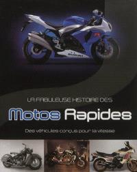 La fabuleuse histoire des motos rapides : des véhicules conçus pour la vitesse