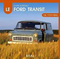La Ford Transit de mon père