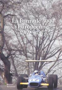 La formule 5000 européenne : 1969-1975